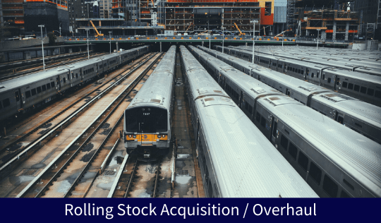 Rolling Stock Acquisition / Overhaul